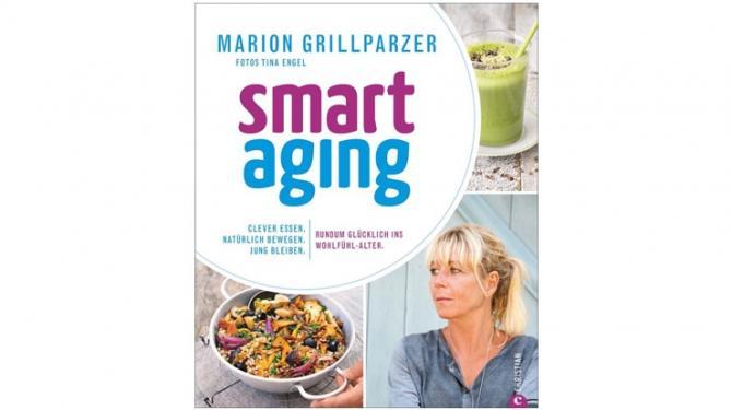 Smart Aging - Clever essen, länger leben, glücklich sein